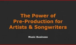 Video: The Power of Preproduction for Artists and Songwriters